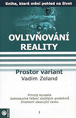 Ovlivňování reality - Prostor variant - Vadim Zeland