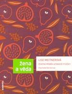 Lise Meitnerová – životní příběh atomové fyzičky – Charlotte Kernerová